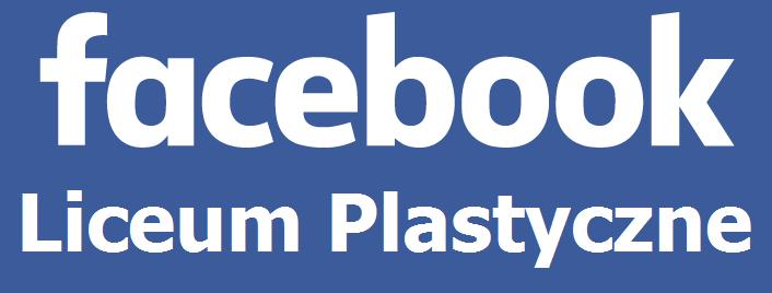 Facebook Liceum Plastycznego